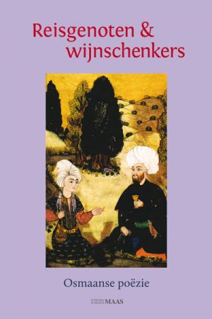 Reisgenoten & wijnschenkers – Osmaanse poëzie-0