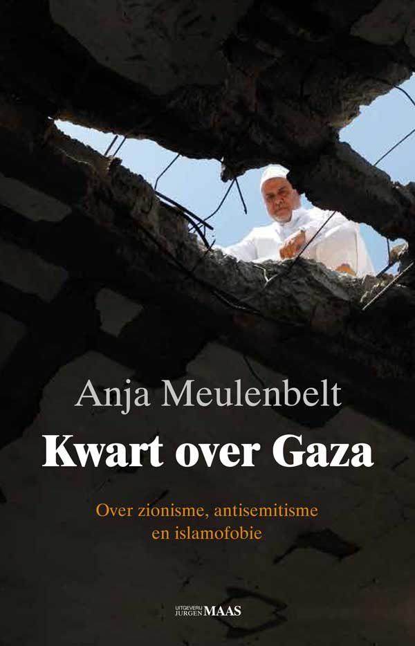 Kwart over Gaza. Over zionisme, antisemitisme en islamofobie -0